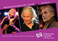 www.tht.ie Programme of evenTS aPr - Jun 2010 - Town Hall Theatre.