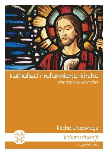 kirche unterwegs_4_2004.pdf - Katholisch-Reformierte-Kirche