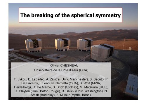 The breaking of the spherical symmetry - ESO