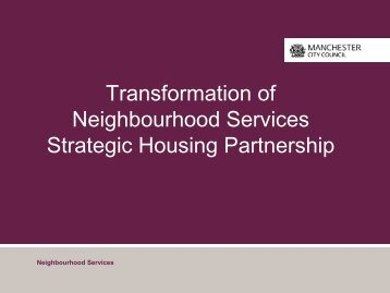 Transforming Neighbourhood Services - Manchester Strategic Housing ...