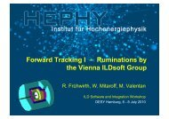 Forward Tracking I – Ruminations by the Vienna ILDsoft ... - HEPHY