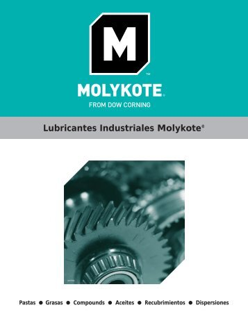 Lubricantes Industriales Molykote® - Guías Sectoriales de Grupo ...