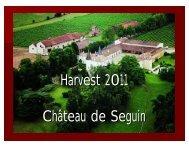 Harvest 2011 Château de Seguin - Bordeaux Wine News
