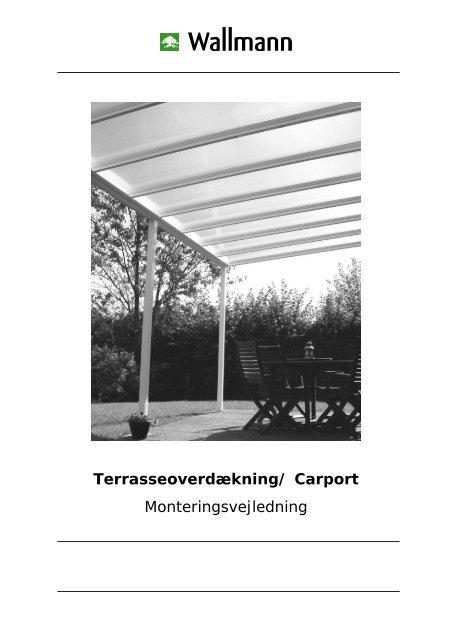 Terrasseoverdækning/ Carport Monteringsvejledning