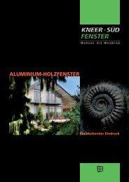 die neuen aluminium- holz-fenster - Kneer GmbH