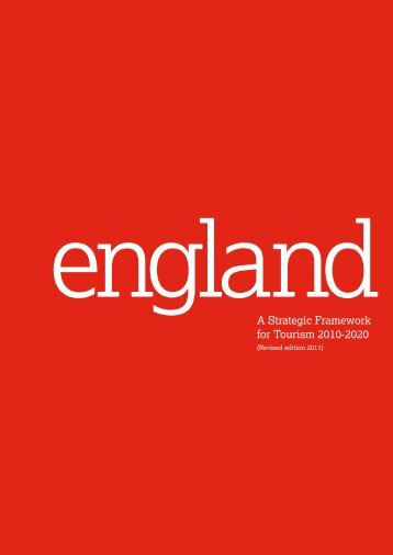 England: A Strategic Framework for Tourism 2010-2020 - VisitEngland