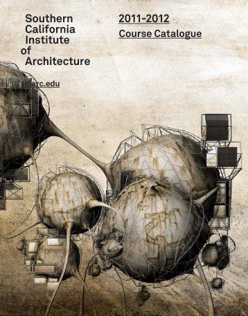 Southern California Institute of Architecture 2011-2012