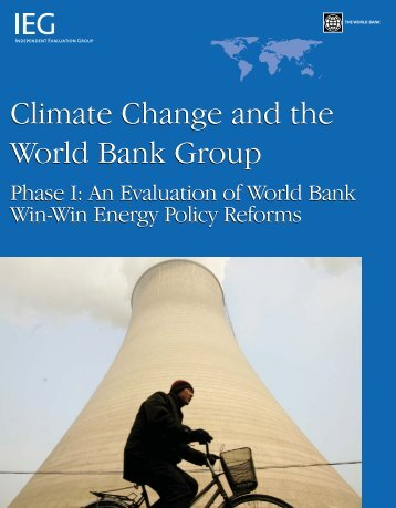 Climate Change and the World Bank Group Climate Change and ...