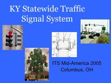 Statewide Kentucky Traffic Signal System - ITS Midwest