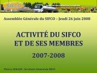 Présentation de l'activité du SIFCO en 2007 faite à l'AG du 26 juin ...