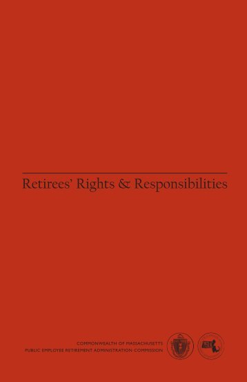 Retirees' Rights & Responsibilities - Mass.Gov