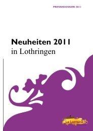 Neuheiten 2011 in Lothringen - Maison de la France