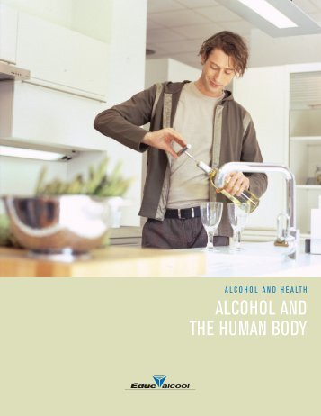 ALCOHOL AND THE HUMAN BODY - Éduc'alcool