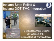 Indiana State Police & Indiana DOT TMC Integration - ITS Midwest