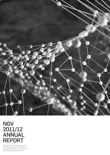 NGV 2011/12 ANNuAl RepoRt - National Gallery of Victoria