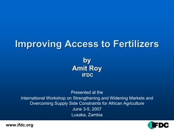 Improving Access to Fertilizers - International Food & Agricultural ...