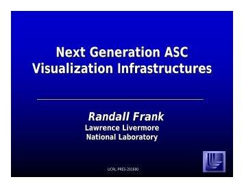 Next Generation ASC Visualization Infrastructures - Computation ...