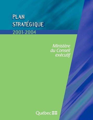 Plan stratégique 2001-2004 - Ministère du Conseil exécutif