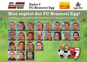 Hier regiert der FC Brauerei Egg!