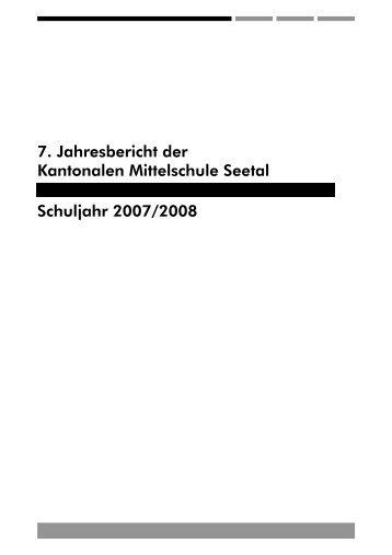 7. Jahresbericht der Kantonalen Mittelschule Seetal Schuljahr 2007 ...