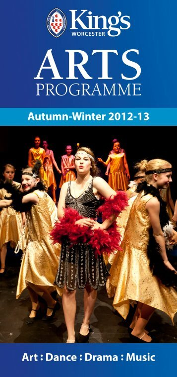 Autumn-Winter 2012-13 ARTS - The King's School
