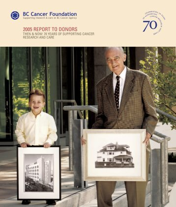 BC Cancer Foundation Annual Report 2005 - BC Cancer Agency