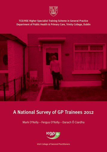 A National Survey of GP Trainees 2012 - Trinity College Dublin