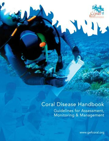 Coral Disease Handbook - Coral Reef Targeted Research