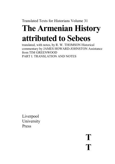 The Armenian History attributed to Sebeos T T
