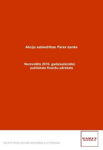 Akciju sabiedrības Parex banka Nerevidēts 2010. gada ... - oricgs