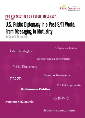 u.s. public diplomacy in a post-9/11 world: from messaging to mutuality
