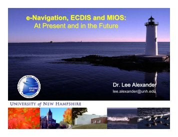 e-Navigation, ECDIS and MIOS: At Present and in the ... - U.S. Army