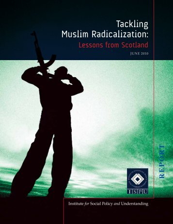 Tackling Muslim Radicalization: - Institute for Social Policy and ...