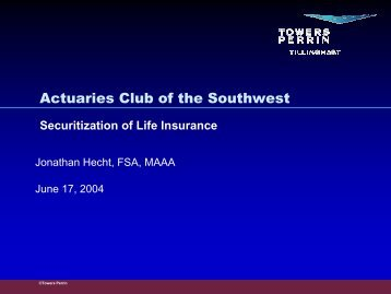 Life Insurance Securitization - The Actuaries' Club of the Southwest