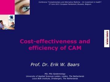 Cost-effectiveness and efficiency of CAM Prof. Dr. Erik W. Baars