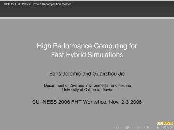 High Performance Computing for Fast Hybrid ... - Boris Jeremic