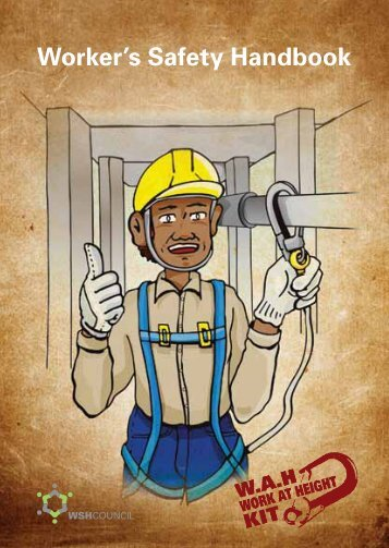 Worker's Safety Handbook - Workplace Safety and Health Council