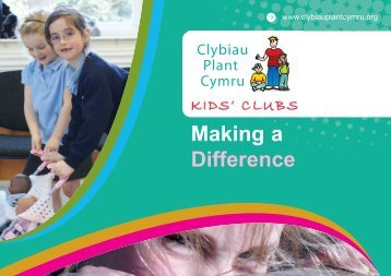 Making a Difference - Clybiau Plant Cymru: Kid's Clubs