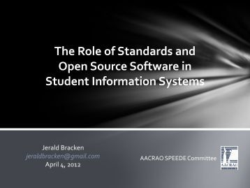 The Role of Standards and Open Source Software in ... - AACRAO