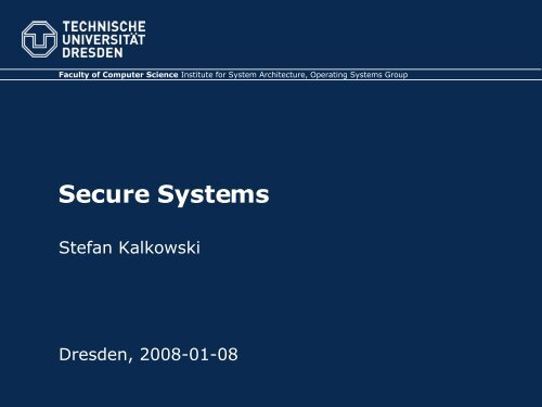 Secure Systems - Operating Systems Group