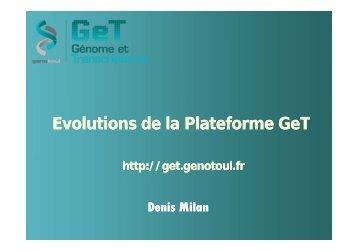 Evolutions de la Plateforme Evolutions de la Plateforme GeT ...