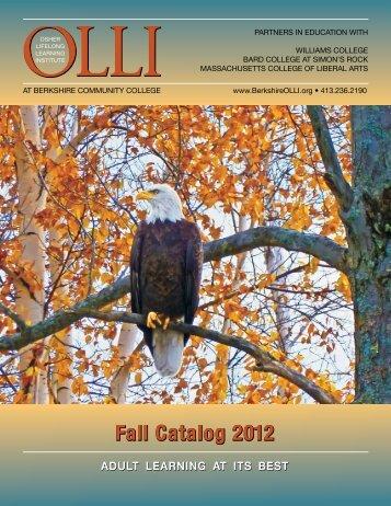 Fall Catalog 2012 Fall Catalog 2012 - BerkshireOLLI.org