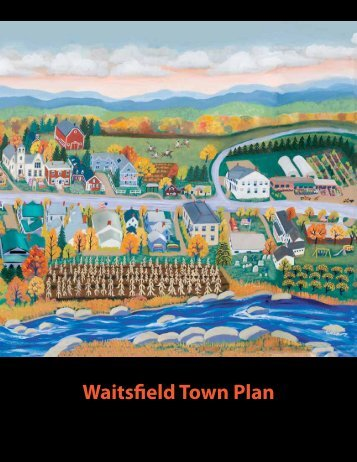 Waitsfield Town Plan (2010 DRAFT) - Town of Waitsfield, Vermont