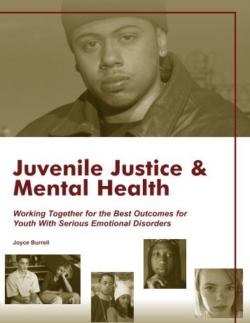 Juvenile Justice & Mental Health: Working Together for the Best ...