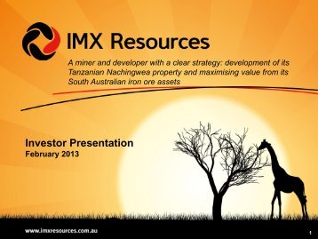 Corporate Presentation February 2013 - IMX Resources Limited