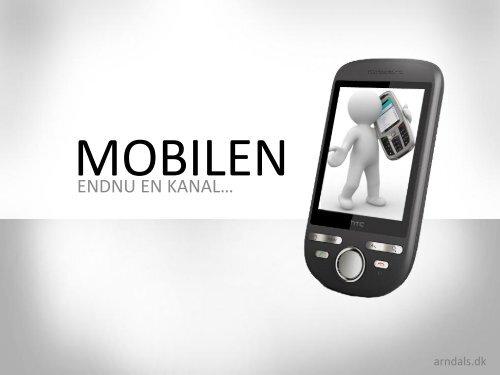 Mobilen som medie - så er det nu! v/ Maria Arndal - it-forum midtjylland