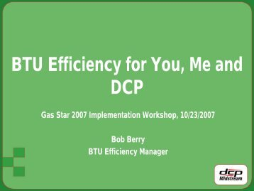 BTU Efficiency for You, Me and DCP