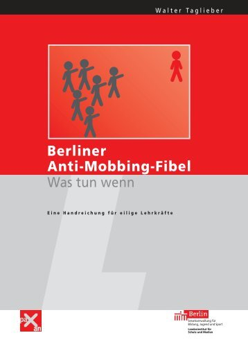 Berliner Anti-Mobbing-Fibel Was tun wenn