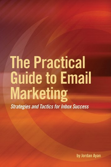 The Practical Guide to Email Marketing Strategies - SubscriberMail