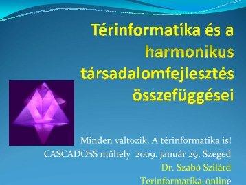 CASCADOSS műhely 2009. január 29. Szeged Dr. Szabó Szilárd ...